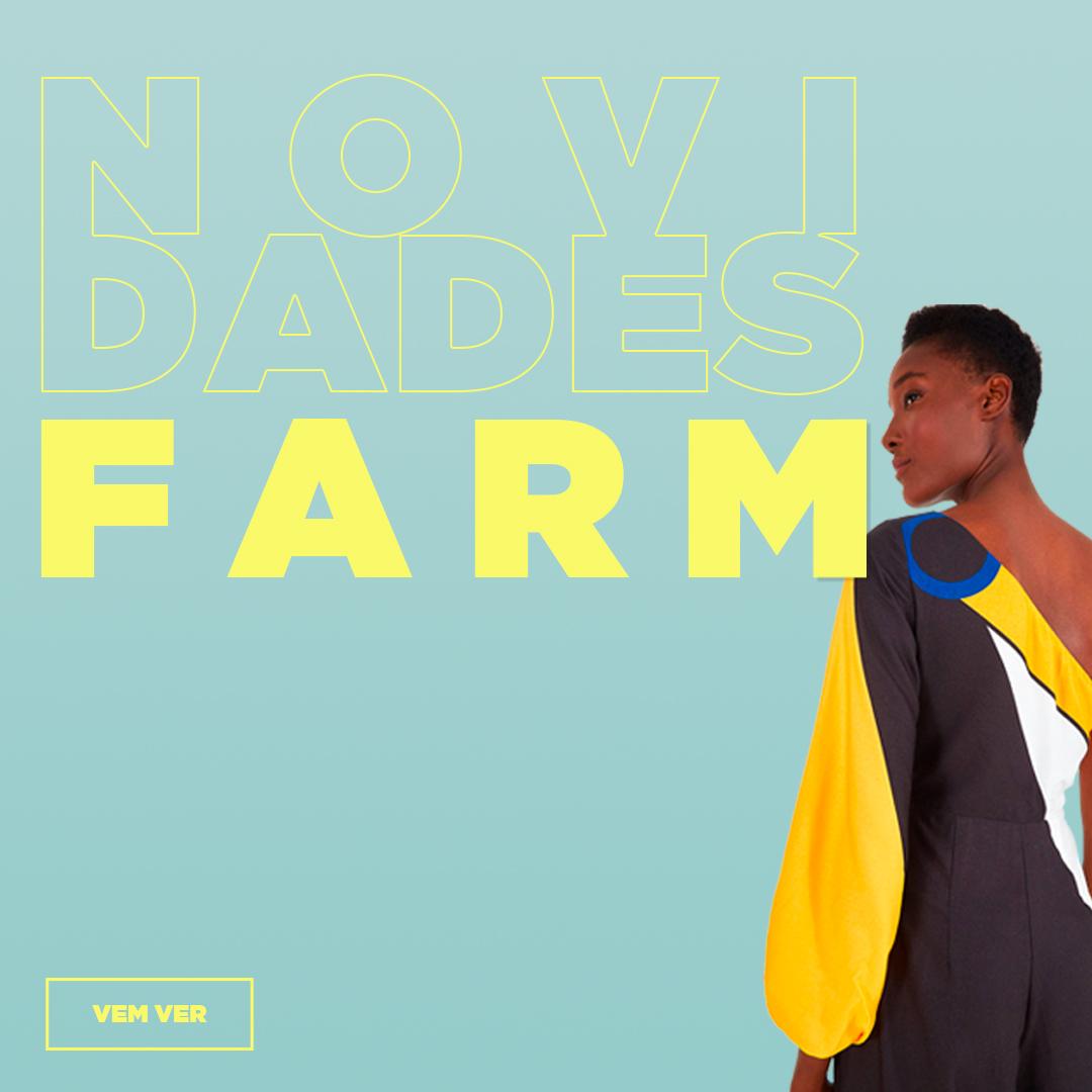 MONTE SEU LOOK/NOVIDADES FARM